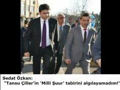 """Sedat Özkan: """"Tansu Çiller'in 'Milli Şuur' tabirini algılayamadım!"""""""