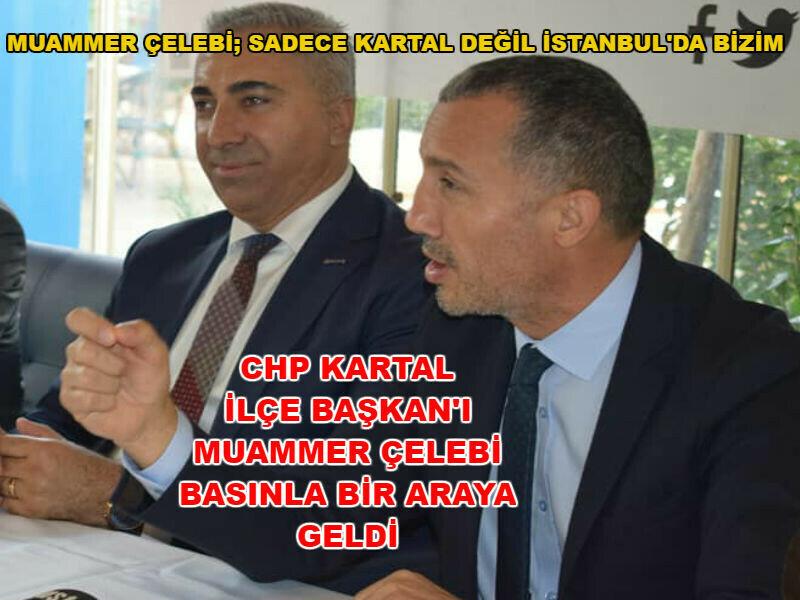 Muammer Çelebi;Sadece Kartal Değil İstanbul'da Bizim