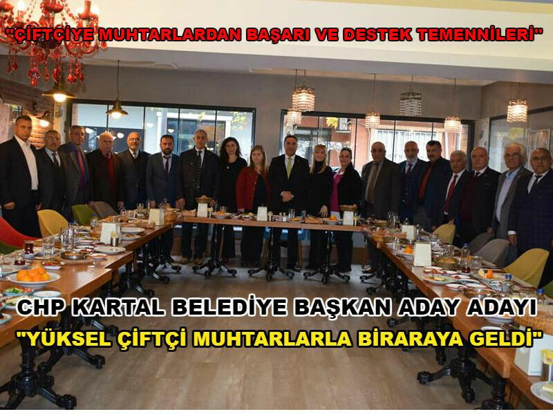 """""""YÜKSEL ÇİFTÇİ MUHTARLARLA BİR ARAYA GELDİ"""""""