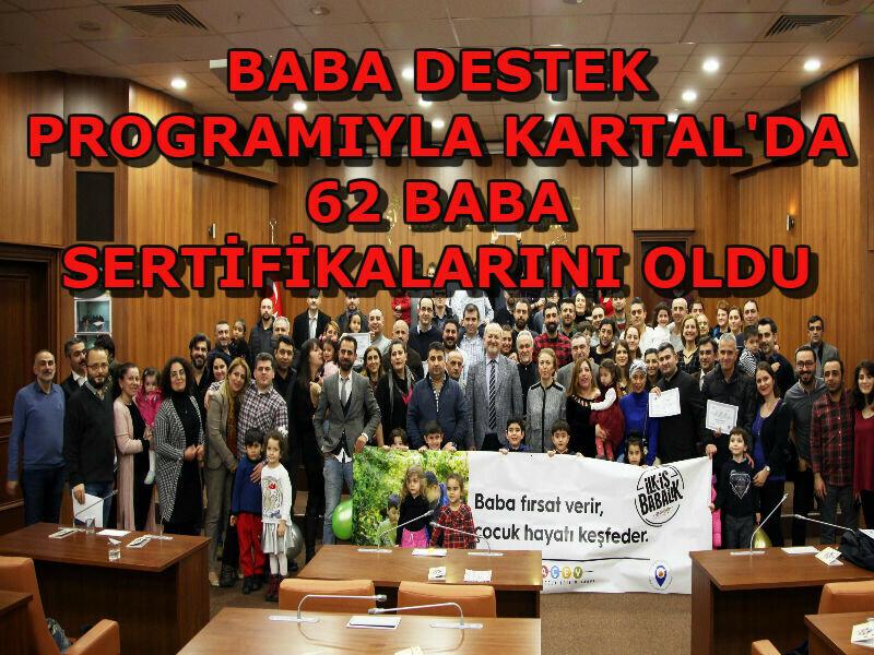BABA DESTEK PROGRAMIYLA KARTAL'DA 62 BABA DAHA SERTİFİKALI OLDU