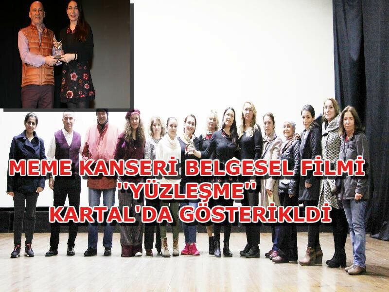"""MEME KANSERİ BELGESEL FİLMİ """"YÜZLEŞME"""" KARTAL'DA GÖSTERİLDİ"""