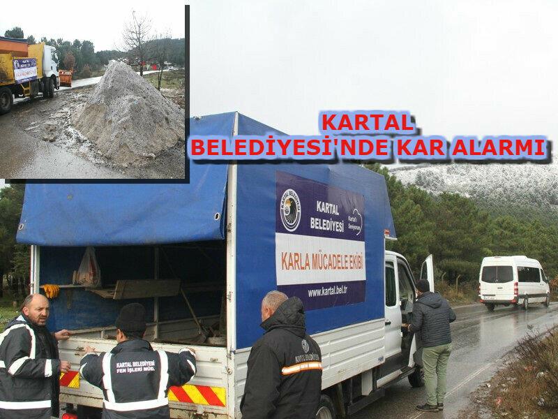 KARTAL BELEDİYESİ'NDE KAR ALARMI