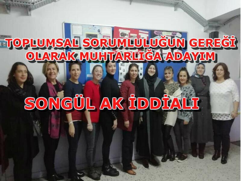 """""""SONGÜL AK MUHTARLIK YOLUNA EMİN ADIMLARLA YÜRÜYOR"""