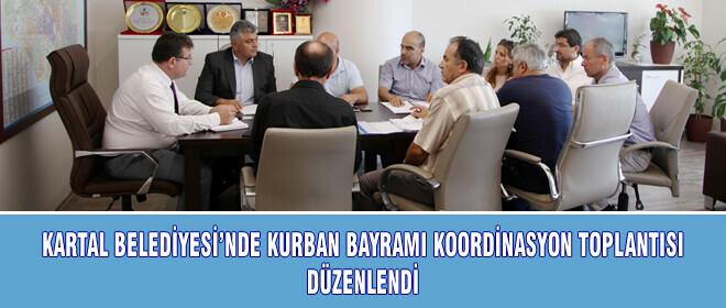 KARTAL BELEDİYESİ'NDE KURBAN BAYRAMI KOORDİNASYON TOPLANTISI DÜZENLENDİ