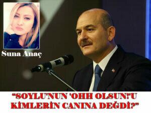 """""""SOYLU'NUN 'OHH OLSUN!'U KİMLERİN CANINA DEĞDİ?"""""""