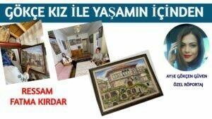 """RESSAM FATMA KIRDAR """"HAYATIN RESMİNİ ÇİZEN BİR KADIN"""""""